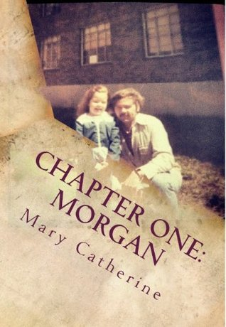 Chapter One: Morgan (Chapter One Short Story Series)