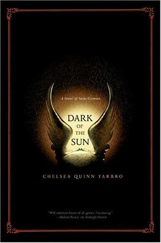 Dark of the Sun by Chelsea Quinn Yarbro