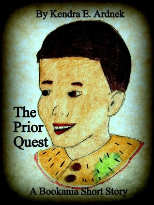 The Prior Quest by Kendra E. Ardnek