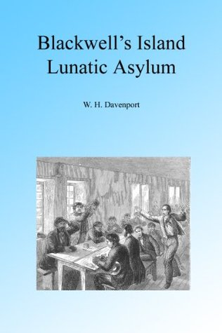 Blackwell's Island Lunatic Asylum Illustrated