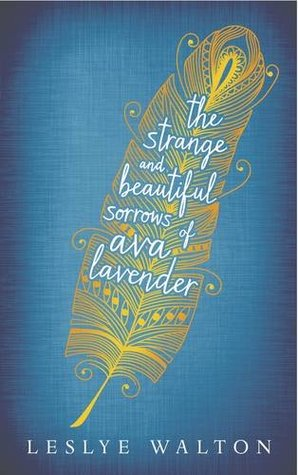 Cover of The Strange and Beautiful Sorrows of Ava Lavender by Leslye Walton