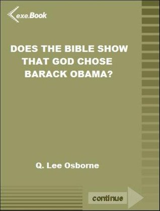 Does The Bible Show That God Chose Barack Obama? by Q  Lee