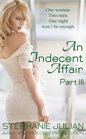 An Indecent Affair Part III (An Indecent Affair, #3)