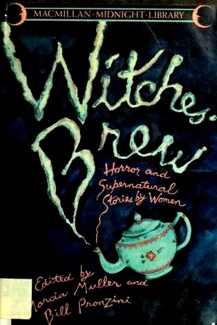 Witches' Brew: Horror & Supernatural Stories By Women