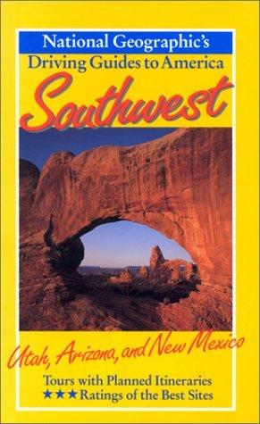 Southwest: Utah, Arizona, and New Mexico