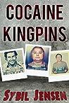 Cocaine Kingpins by Sybil Jensen