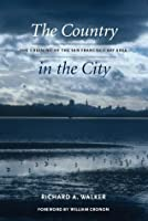 The Country in the City: The Greening of the San Francisco Bay Area (Weyerhaeuser Environmental Books)