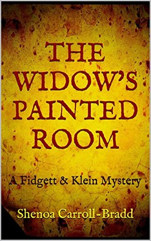 The Widow's Painted Room: A Fidgett & Klein Mystery