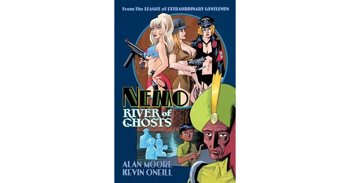 Nemo: River of Ghosts by Alan Moore