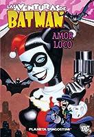 Las aventuras de batman: Amor loco (Aventuras de Batman, #4)
