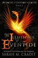 The Illusions of Eventide (House of Crimson and Clover Volume 1)