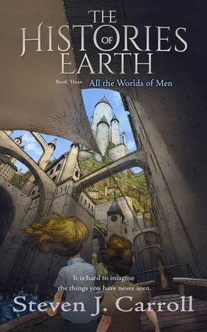All the Worlds of Men (The Histories of Earth Book 3)