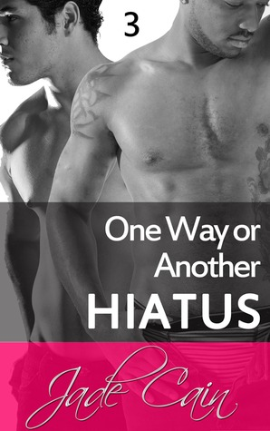 Hiatus (One Way or Another, #3)