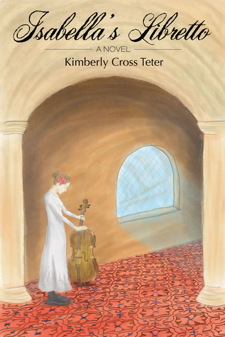 Isabella's Libretto by Kimberly Cross Teter