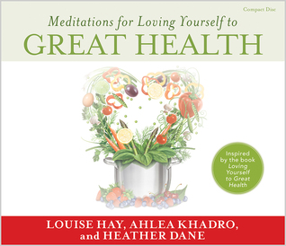 Loving Yourself to Great Health Meditations: Thoughts & Food�The Ultimate Diet