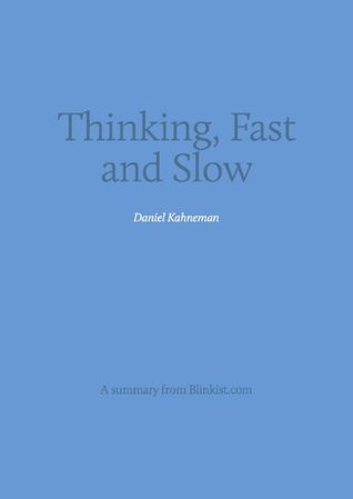 Key insights from Thinking, Fast and Slow (Blinkist Summaries)