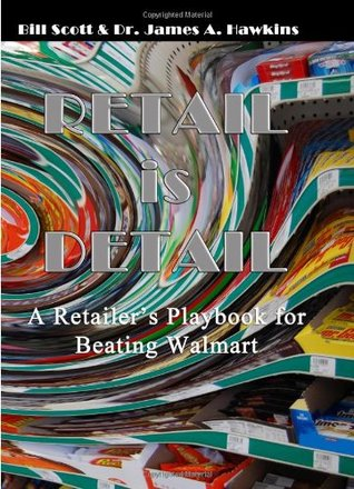 Retail is Detail: The Retailer's Playbook to Beating Walmart