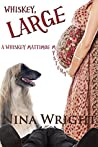 Whiskey, Large (A Whiskey Mattimoe Mystery #7)
