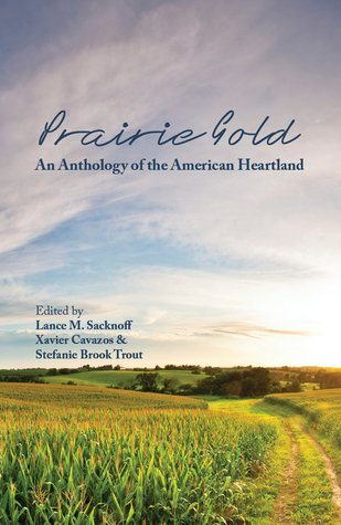 Prairie Gold: An Anthology of the American Heartland