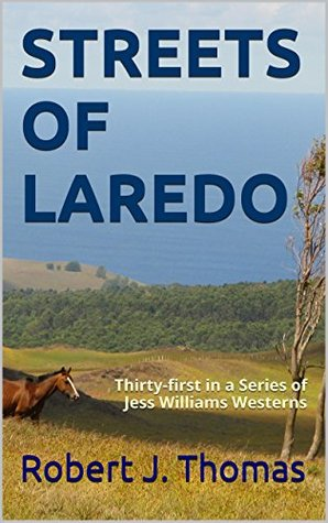 STREETS OF LAREDO: Thirty-First in a Series of Jess Williams Westerns