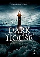 Darkhouse (Experimento em Terror, #1)