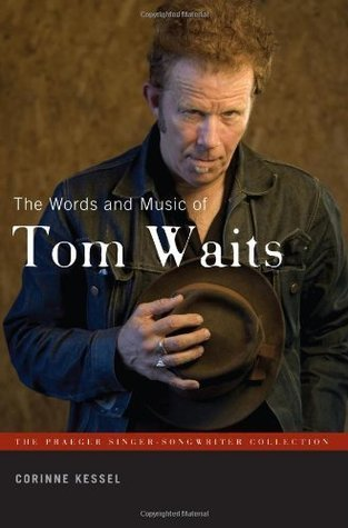 The Words and Music of Tom Waits (The Praeger Singer-Songwriter Collection)