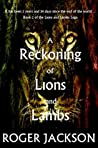 A Reckoning of Lions and Lambs