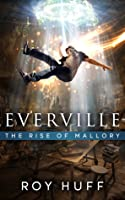 The Rise of Mallory (Everville, #3)