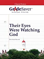 GradeSaver(tm) ClassicNotes Their Eyes Were Watching God
