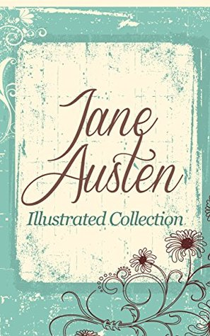 Jane Austen illustrated Collection - 140+ illustrations with 6 eBooks