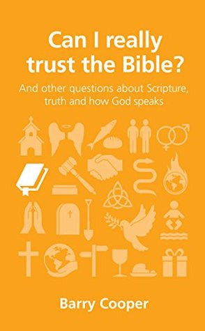 Can I really trust the Bible? by Barry  Cooper