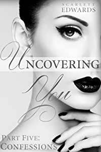 Uncovering You 5: Confessions