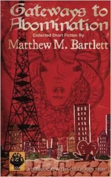 Gateways to Abomination by Matthew M. Bartlett