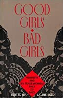 Good Girls/Bad Girls: Sex Trade Workers & Feminists