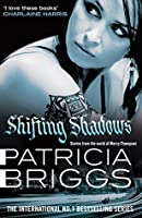 Shifting Shadows: Stories From the World of Mercy Thompson (Mercy Thompson, #0.1, 0.6, 0.8, 1.5, 4.5, 5.5, 7.4)