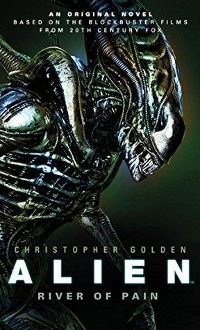 Alien: River of Pain by Christopher Golden