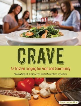 Crave: A Christian Longing for Food and Community