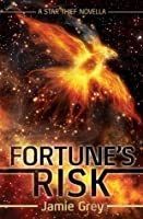 Fortune's Risk (Star Thief Chronicles #1.5)