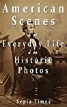 American Scenes in Everyday Life in Historic Photos (Memories of America)