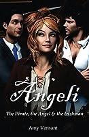 The Pirate, the Angel & the Irishman (Angeli, #1)