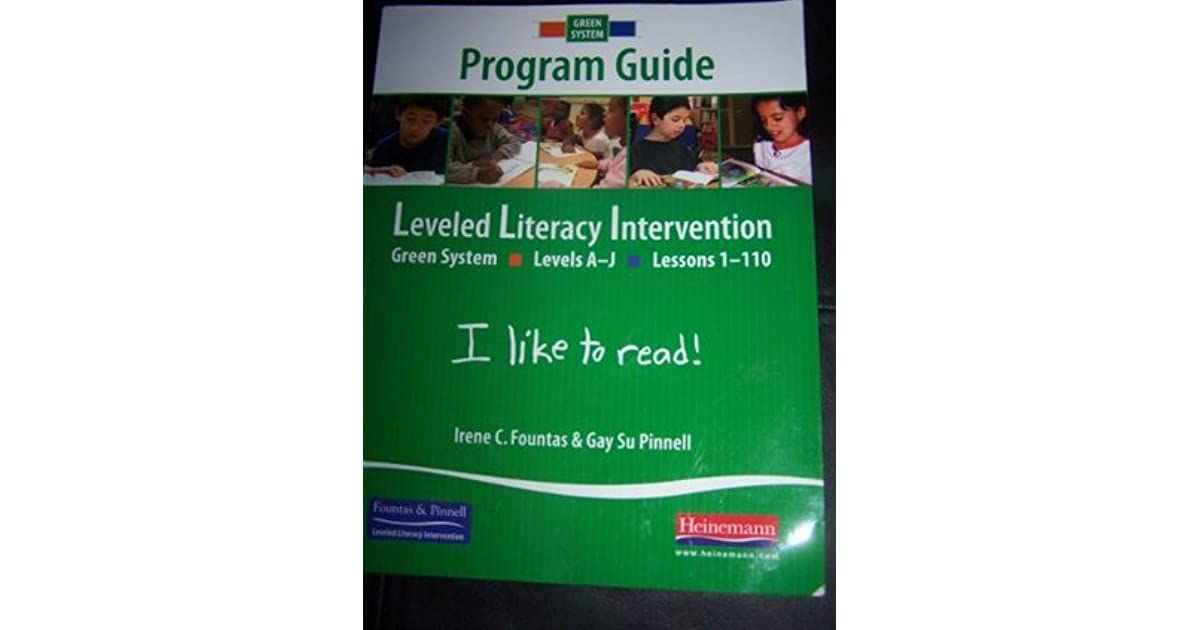 Leveled Literacy Intervention Green System Program Guide By
