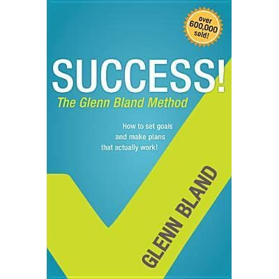 Success The Glenn Bland Method By Glenn Bland