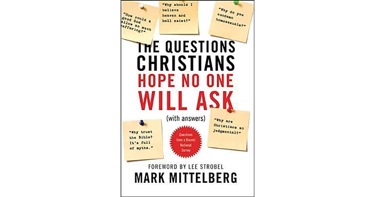 The Questions Christians Hope No One Will Ask By Mark