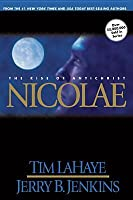 Nicolae: The Rise of Antichrist (Left Behind, #3)