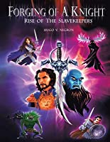 Forging of a Knight: Rise of the Slavekeepers