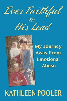 Ever Faithful to His Lead by Kathleen Pooler