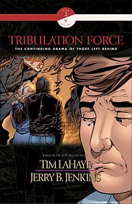 Tribulation Force Graphic Novel: The Continuing Drama of Those Left Behind