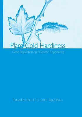 Plant Cold Hardiness: Gene Regulation and Genetic Engineering