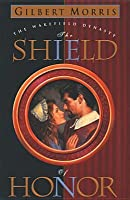 The Shield of Honor (Wakefield Dynasty, #3)