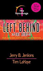 The Vanishings: Four Kids Face Earth's Last Days Together  (Left Behind: The Kids, #1)